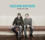Hazelrigg Brothers - Songs We Like