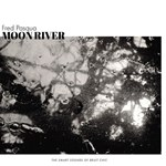 Fred Pasqua - Moon river