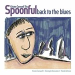 Kristen Cornwell Trio – Spoonful - Back To The Blues