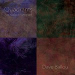 Dave Ballou - Quadrants for solo trumpet