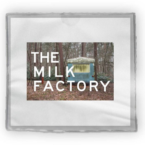 The Milk Factory  - EP