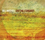 Bill Anschell – Shifting Standards