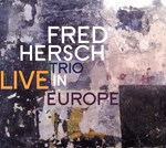 Fred Hersch Trio – Live In Europe