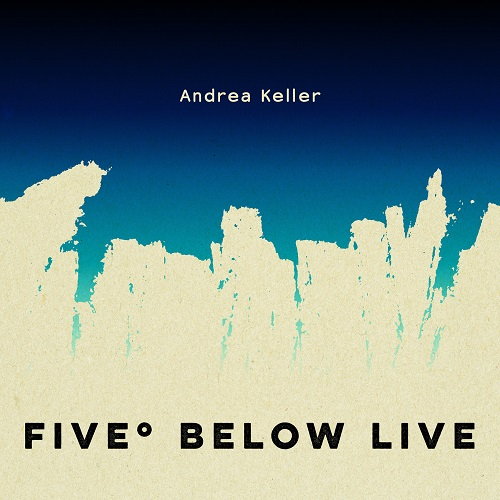Andrea Keller - Five Below Live