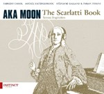 Aka Moon: The Scarlatti Book. Sonata Inspiration