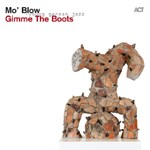 Mo'Blow: Gimme The Boots