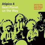 Atipico 4 - Next Planet on the way