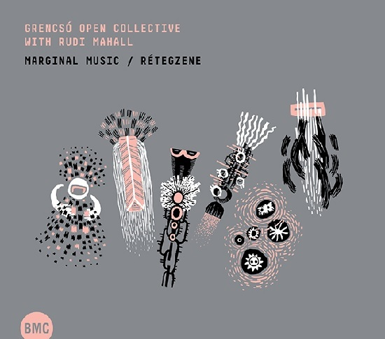 Grencsó Open Collective with Rudi Mahall - Marginal Music / Rétegzene  (Claude Loxhay)
