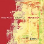 Kobie Watkins Grouptet – Movement