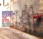 Andrew Dickeson Quartet - The Song Is You