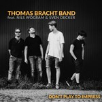 Thomas Bracht Band feat Seven Decker und Nils Wogram - Don't play to impress