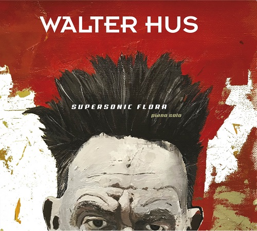 Walter Hus – Supersonic Flora