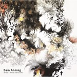 Sam Anning - Across A Field As Vast As One