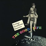 Vertigo Trombone Quartet – The Good Life