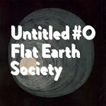 Flat Earth Society – Untitled #0