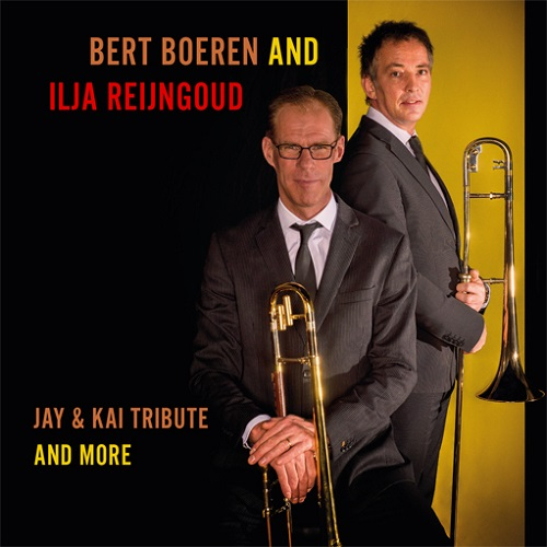 Bert Boeren und  Ilja Reijngoud Quintet - Tribute to Jay and Kai