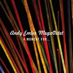 Andy Emler MegaOctet - A Moment for…