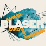 Samuel Blaser – Early In The Mornin'