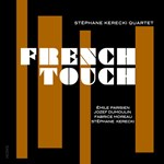 Stéphane Kerecki Quartet – French Touch