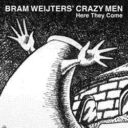 Bram Weijters' The Crazy Men - Here They Come