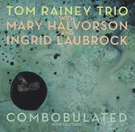 Tom Rainey Trio w/ Mary Halvorson & Ingrid Laubrock