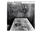 Alain  Pierre - Sitting In Some Café (FDP)
