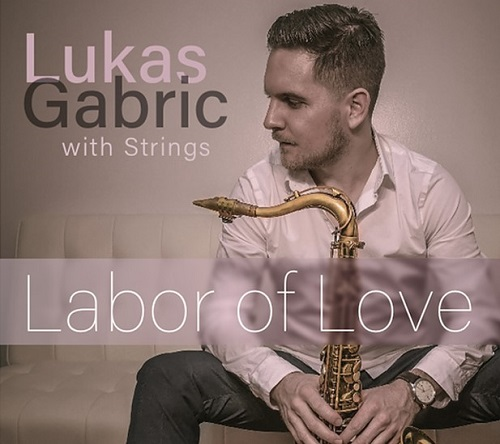 Lukas Gabric with Strings - Labor of Love