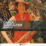 Carol Sudhalter Quartet – Live at Saint Peter's Church