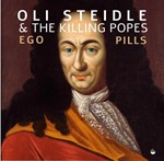 Oliver Steidle & the Killing Popes - Ego Pills