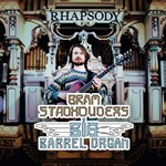 Bram Stadhouders & Big Barrell Organ Rhapsody