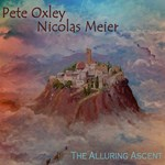 Pete Oxley & Nicolas Meier – The Alluring Ascent