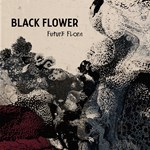 Black Flower - Future Flora (FDP)