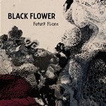 Black Flower – Future Flora (GTB)