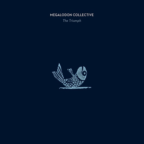 Megalodon Collective - The Triumph