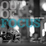 Jean-Philippe Collard - Neven Solo - Out of focus