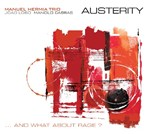 Manu Hermia Trio - Austerity...and what about rage? (Claude Loxhay)
