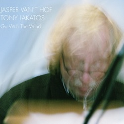 Jasper van't Hof/Tony Lakatos: Go With The Wind