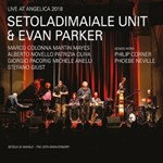 Setoladimaiale Unit & Evan Parker – Live At Angelica 2018