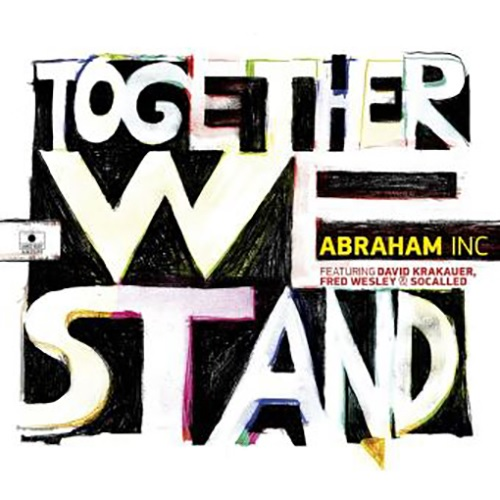 Abraham Inc: D. Krakauer, F.Wesley, Socalled - Together we stand
