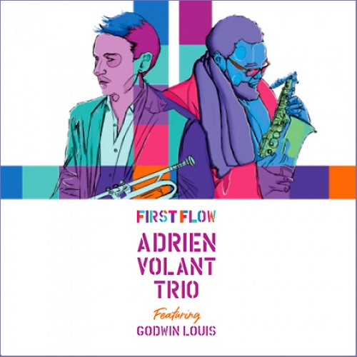 Adrien Volant Trio: feat. Godwin Louis - First Flow