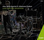 Alex Jung Quartet & Johannes Enders: Love and the Inception
