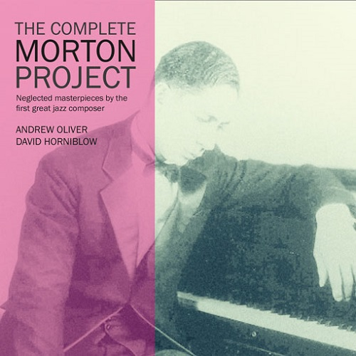 Andrew Oliver/David Horniblow - The Complete Morton Project