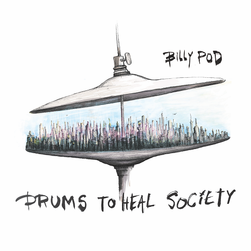 Billy Pod - Drums to Heal Society