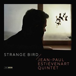 Jean-Paul Estiévenart Quintet (feat. Logan Richardson) - Strange Bird