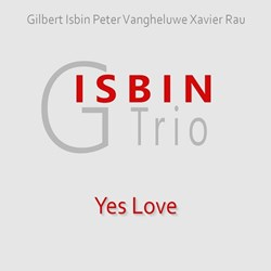 Gilbert Isbin Trio - Yes Love
