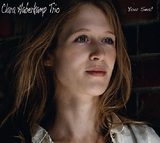 CLARA HABERKAMP TRIO: You Sea!