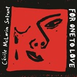 Cécile Mc Lorin Salvant - For one to love