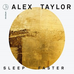Alex Taylor - Sleep Faster