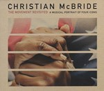 Christian McBride  - The Movement Revisited, A musical portrait of four icons