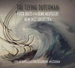 Peter Beets & The Henk Meutgeert New Jazz Orchestra - The Flying Dutchman